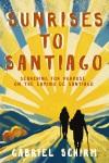 Sunrises to Santiago